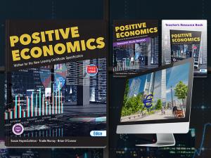 Positive Economics New Leaving Certificate Economics Specification